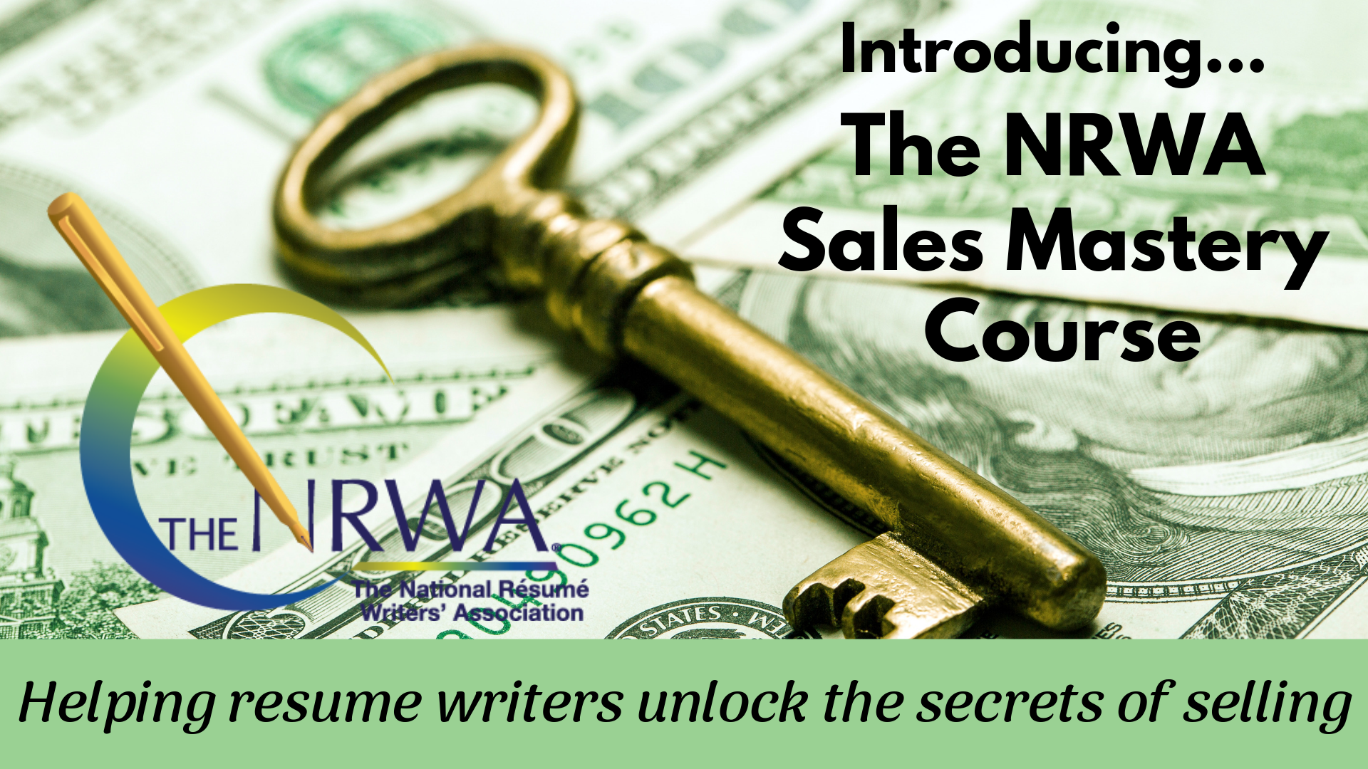 Introducing The NRWA Sales Mastery Course - Helping resume writers unlock the secrets of selling